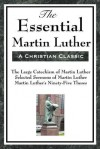 The Essential Martin Luther - Martin Luther