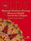 Olds' Maternal-Newborn Nursing & Women's Health Across the Lifespan Value Pack (Includes Mynursinglab Student Access & Student Workbook) - Michele R. Davidson, Marcia L. London, Patricia W. Ladewig