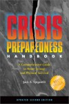 Crisis Preparedness Handbook: A Comprehensive Guide to Home Storage and Physical Survival - Jack A. Spigarelli