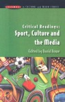 Critical Readings: Sport, Culture and the Media - David Rowe