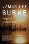 Pegasus Descending (Dave Robicheaux, #15) - James Lee Burke