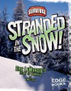 Stranded in the Snow!: Eric Lemarque's Story of Survival - Tim O'Shei