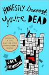 Honestly Dearest, You're Dead - Jack Fredrickson
