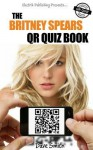 The Britney Spears Qr Quiz Book - Dave Smith