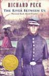 The River Between Us - Richard Peck, Lina Patel, Daniel Passer