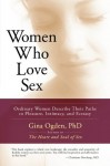 Women Who Love Sex: Ordinary Women Describe Their Paths to Pleasure, Intimacy, and Ecstasy - Gina Ogden