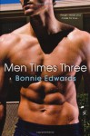 Men Times Three - Bonnie Edwards