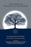 Ten Years Of Triumph Of The Moon - Dave Evans, Dave Green, Ronald Hutton