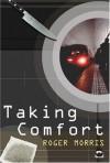 Taking Comfort - R.N. Morris, Roger Morris