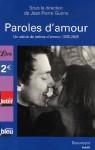 Paroles D'amour: Un Siècle De Lettres D'amour: 1905 2005 - Jean-Pierre Guéno, Collectif