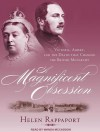 A Magnificent Obsession: Victoria, Albert, and the Death That Changed the British Monarchy - Helen Rappaport, Wanda McCaddon
