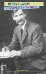 Complete Works of Henry Lawson - Henry Lawson