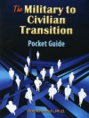 The Military-To-Civilian Transition Pocket Guide - Ron Krannich