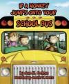 If a Monkey Jumps onto Your School Bus - Jean M. Cochran, Jennifer Morris, Jennifer E. Morris