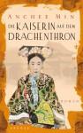 Die Kaiserin auf dem Drachenthron - Anchee Min, Helga Augustin