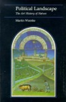 Political Landscape: The Art History Of Nature - Martin Warnke, David McLintock