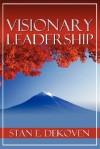 Visionary Leadership - Stan DeKoven
