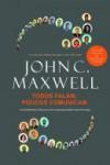 Todos Falam, Poucos Comunicam - John C. Maxwell, Ana Martinho