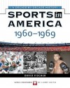 Sports In America: 1960 To 1969 (Sports in America a Decade By Decade History) - David Fischer, James Buckley Jr., Larry Keith