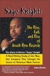 "Suge Knight: The Rise, Fall, and Rise of Death Row Records: The Story of Marion ""Suge"" Knight, a Hard Hitting Study of One Man, One Company That Changed the Course of American Music Forever - Jake Brown"