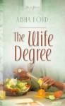 The Wife Degree - Aisha Ford