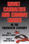 Soviet Casualties and Combat Losses in the Twentieth Century - G.F. Krivosheev, Christine Barnard, John Erickson