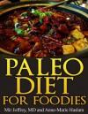 Paleo Diet for Foodies - Mir Joffrey, Anne-Marie Haslam
