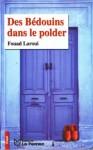 Des Bédouins Dans Le Polder - Fouad Laroui