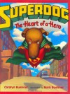 DEX: The Heart of a Hero - Caralyn Buehner, Mark Buehner