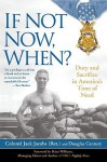 If Not Now, When? Duty and Sacrifice in America's Time of Need - Jack Jacobs, Douglas Century, Brian Williams