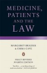 Medicine, Patients And The Law - Margaret Brazier, Emma Cave
