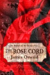 The Rose Cord (The Ballad of Sir Benfro) - James Oswald