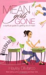 Mean Girls Gone: A Spiritual Guide to Getting Rid of Mean - Hayley DiMarco