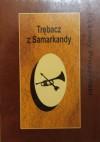 Trębacz z Samarkandy - Ksawery Pruszyński