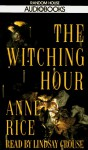 The Witching Hour - Anne Rice, Lindsay Crouse