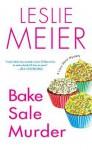 Bake Sale Murder - Leslie Meier