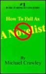 How to Fail as a Novelist - Michael Crawley