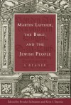 Martin Luther, the Bible, and the Jewish People: A Reader - Martin Luther, Brooks Schramm, Kirsi I. Stjerna
