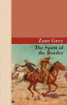 The Spirit of the Border - Zane Grey