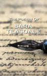 The Poetry Of Sara Teasdale - Sara Teasdale