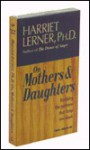 On Mothers & Daugters: Breaking Patterns That Keep You Stuck - Harriet Lerner