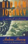 Hidden Journey: A Spiritual Awakening - Andrew Harvey