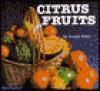 Citrus Fruits - Susan Wake, John Yates