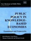 Public Policy in Knowledge-Based Economies: Foundations and Frameworks - David Rooney, Richard Joseph, Thomas Mandeville, Gregory Hearn, Wayne Parsons
