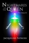 Nightmares of the Queen - Jacqueline Patricks