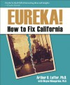 Eureka!: How to Fix California - Arthur B. Laffer