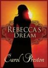 Rebecca's Dream - Carol Preston