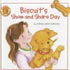Biscuit's Show and Share Day - Alyssa Satin Capucilli, Mary O'Keefe Young