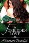 A Forbidden Love - Alexandra Benedict