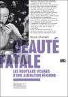 Beauté fatale - Mona Chollet